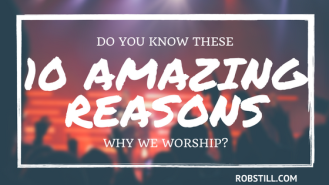 10-Amazing-Reasons-Why-We-Worship